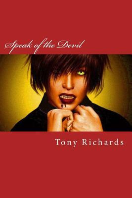 Speak of the Devil: The Fifth Raine's Landing Novel by Tony Richards