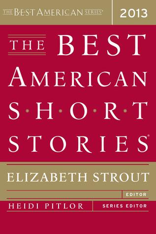 The Best American Short Stories 2013 by Elizabeth Strout, Heidi Pitlor