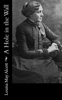 A Hole in the Wall by Louisa May Alcott