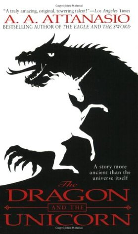 The Dragon and the Unicorn by A.A. Attanasio, Jeff Bigman