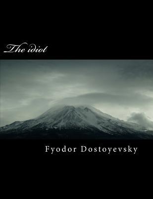 The Idiot by Fyodor Dostoyevsky