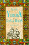 Tales of Yoruba Gods & Heroes by Harold Courlander