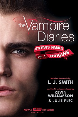 The Vampire Diaries: Stefan's Diaries #1: Origins by Kevin Williamson &. Julie Plec, L. J. Smith