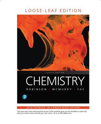 Chemistry, Loose-Leaf Edition by Jill Robinson, John McMurry, Robert Fay