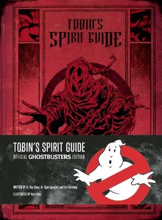 Ghostbusters: Tobin's Spirit Guide by Kyle Hotz, Erik Burnham