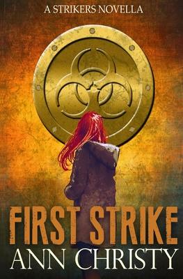 First Strike: A Strikers Novella by Ann Christy
