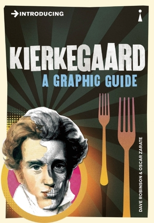 Introducing Kierkegaard: A Graphic Guide by Dave Robinson, Oscar Zárate