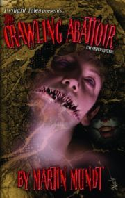 The Crawling Abattoir: Expanded Edition by Martin Mundt
