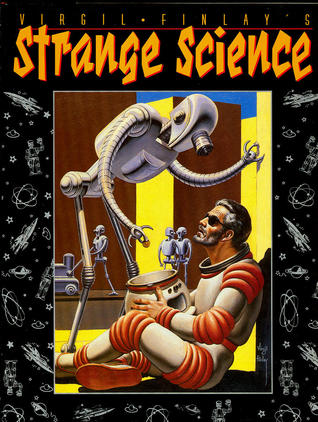 Virgil Finlay's Strange Science by Virgil Finlay