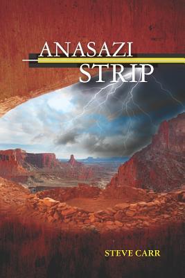 Anasazi Strip by Steve Carr