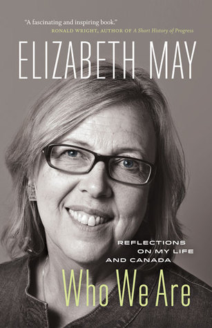 Who We Are: Reflections on My Life and Canada by Elizabeth May