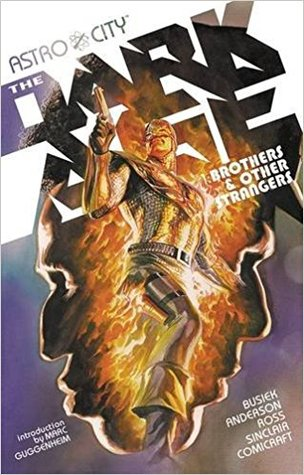 Astro City, Vol. 6: The Dark Age - Book 1: Brothers & Other Strangers by Bret Anderson, Kurt Busiek