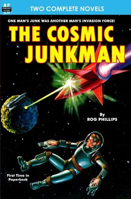 Cosmic Junkman, The, & The Ultimate Weapon by John W. Campbell, Rog Phillips
