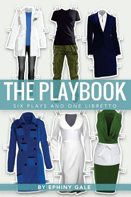 The Playbook: Six Plays and One Libretto by Ephiny Gale