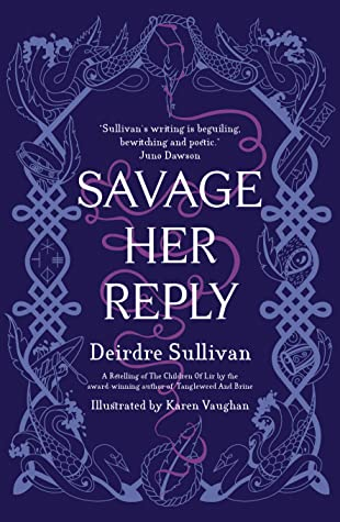 Savage Her Reply by Karen H. Vaughan, Deirdre Sullivan