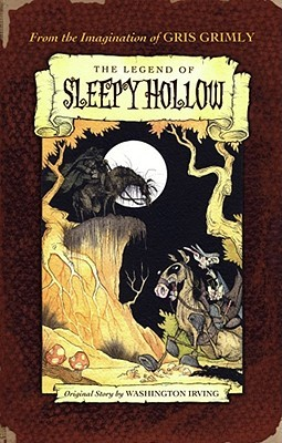 The Legend of Sleepy Hollow by Gris Grimly, Washington Irving