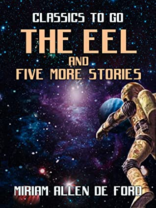 The Eel and Five More Stories by Miriam Allen DeFord