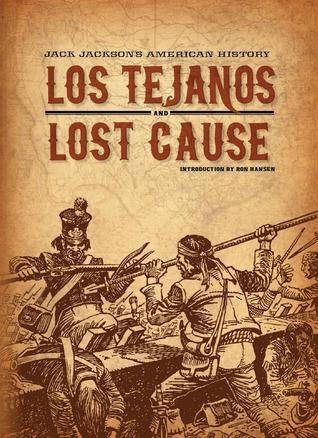 Jack Jackson's American History: Los TejanosLost Cause by Jack Jackson, Ron Hansen