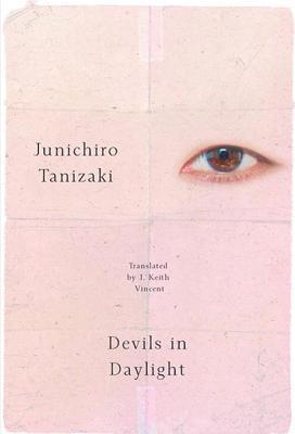 Devils in Daylight by Junichiro Tanizaki