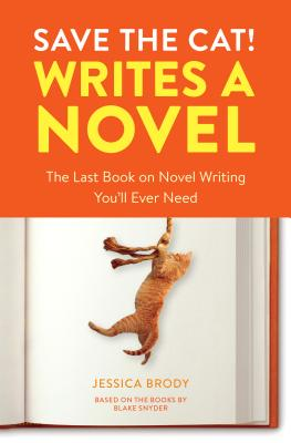 Save the Cat! Writes a Novel: The Last Book on Novel Writing You'll Ever Need by Jessica Brody