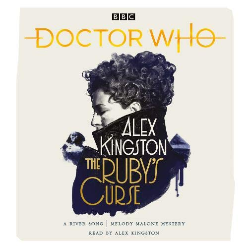 Doctor Who: The Ruby's Curse by Alex Kingston