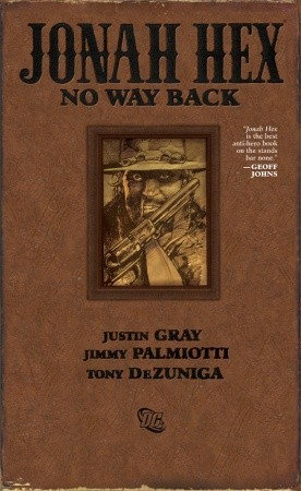 Jonah Hex: No Way Back by Jimmy Palmiotti, Justin Gray, Tony DeZúñiga