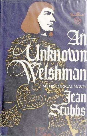 An Unknown Welshman; An Historical Novel by Jean Stubbs