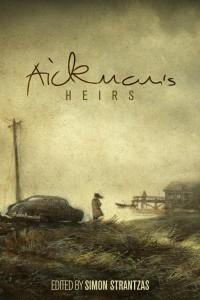 Aickman's Heirs by Simon Strantzas