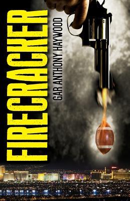 Firecracker by Gar Anthony Haywood