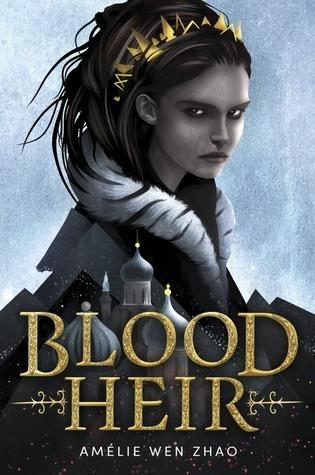 Blood Heir by Amélie Wen Zhao
