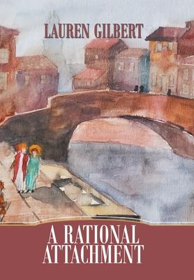 A Rational Attachment by Lauren Gilbert