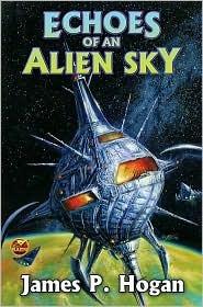 Echoes of an Alien Sky by James P. Hogan