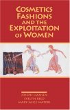 Cosmetics, Fashions, and the Exploitation of Women by Mary-Alice Waters, Joseph Hansen, Evelyn Reed