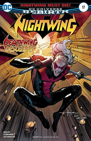 Nightwing (2016-) #17 by Chris Sotomayor, Tim Seeley, Javier Fernández