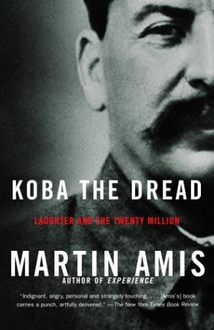 Koba the Dread: Laughter and the Twenty Million by Martin Amis