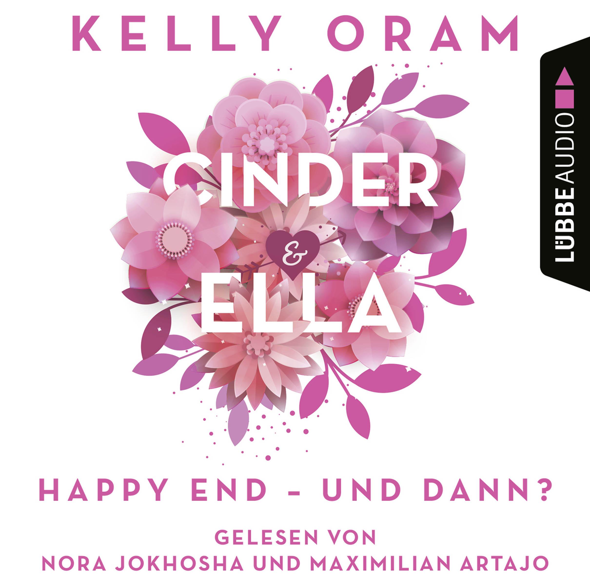 Cinder & Ella: Happy End - und dann? by Kelly Oram