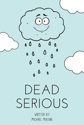 Dead Serious by Michael Malone