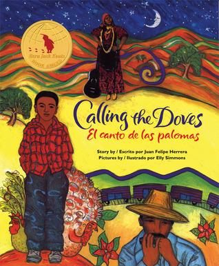 Calling the Doves/El canto de las palomas by Juan Felipe Herrera, Elly Simmons