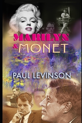 Marilyn and Monet by Paul Levinson