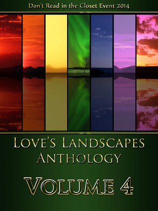 Love's Landscapes Anthology Volume 4 by Eloreen Moon, Lila Leigh Hunter, Gillian St. Kevern, Alicia Nordwell, Carol Pedroso, Nash Summers, Laura Mathews, Alex Gale, Gabbo De La Parra
