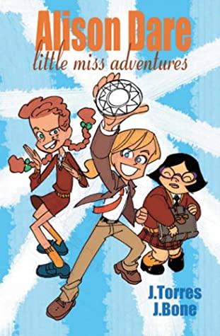 Alison Dare, Little Miss Adventures Volume 2 by J. Bone, J. Torres