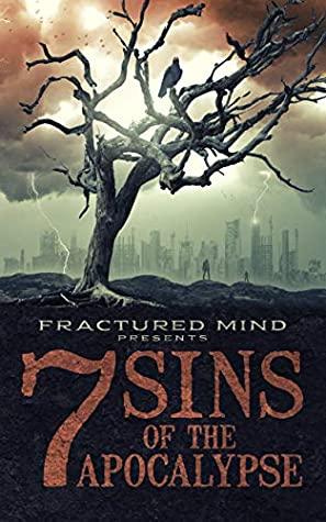 7 Sins of The Apocalypse by Erin Sweet Al-Mehairi, Dale Drake, Alice J Black, Justin Robinson, Kate L. Mary, Jessica Gomez, Sylvester Barzey