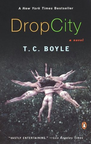 Drop City by Richard Poe, T. Coraghessan Boyle