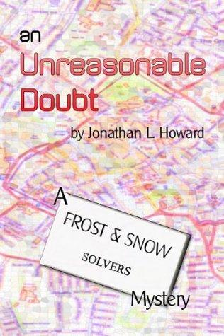 An Unreasonable Doubt by Jonathan L. Howard