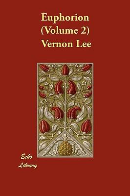 Euphorion (Volume 2) by Vernon Lee