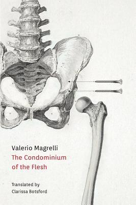 Condominium of the Flesh by Valerio Magrelli