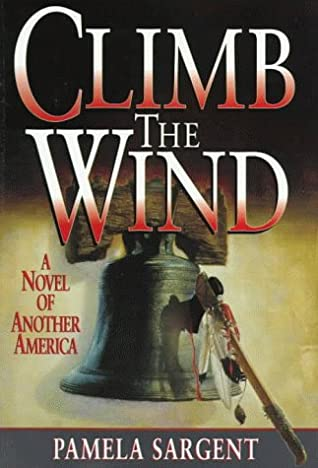Climb The Wind by Pamela Sargent