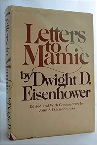 Letters to Mamie by Dwight D. Eisenhower, John S.D. Eisenhower