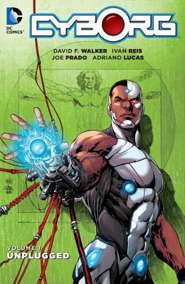 Cyborg, Vol. 1: Unplugged by David F. Walker
