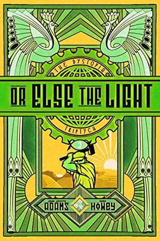 Or Else the Light by John Joseph Adams, Hugh Howey